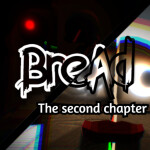 B.R.E.A.D: The second chapter