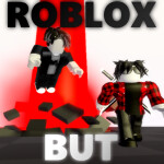Roblox but... [V1.7]