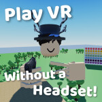 Play VR Without a Headset!