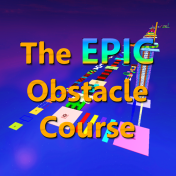 The EPIC Obstacle Course