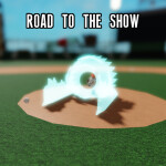 Road to the Show